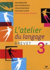 L'atelier du langage ; grammaire ; 3ème ; livre de l'élève (édition 2008) - Couverture - Format classique