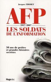AFP 1957-2007 ; les soldats de l'information - Intérieur - Format classique