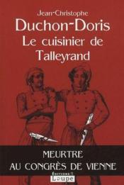 Le cuisinier de Talleyrand ; meurtre au congrès de Vienne - Couverture - Format classique