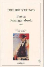 Pessoa l'etranger absolu - Couverture - Format classique