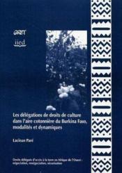 Les Delegations De Droits De Culture Dans L'Aire Cotonniere Du Burkina Faso, Modalites Et Dynamiques - Couverture - Format classique