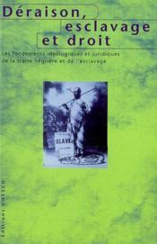 Deraison, esclavage et droit - Couverture - Format classique