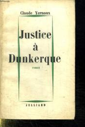 Justice A Dunkerque. - Couverture - Format classique