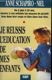 Je Reussis L'Education De Mes Enfants - Couverture - Format classique