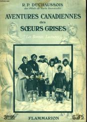 Aventures Canadiennes Des Soeurs Grises. Collection : Les Bonnes Lectures. - Couverture - Format classique