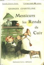 Messieurs Les Ronds De Cuir. Nouvelle Collection Illustree N° 18. - Couverture - Format classique