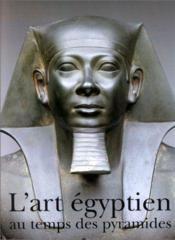 L'art egyptien au temps des pyramides-grand palais - Couverture - Format classique