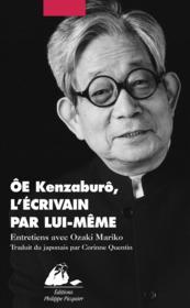Oe Kenzaburô, l'écrivain par lui-même - Couverture - Format classique