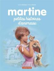 Recueils Martine ; Martine Petites Histoires T.8 ; Petites Histoires D'Animaux - Couverture - Format classique