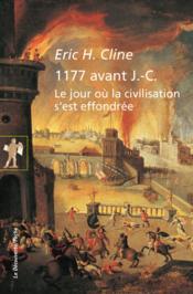 1177 avant J.-C. ; le jour où la civilisation s'est effondrée - Couverture - Format classique