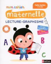 MON CAHIER MATERNELLE ; lecture-graphisme ; petite section - Couverture - Format classique