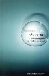 Résonance ; une sociologie de la relation au monde - Couverture - Format classique