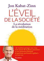 L'éveil de la société ; la révolution de la méditation - Couverture - Format classique