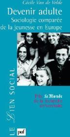 Devenir adulte ; sociologie comparée de la jeunesse en Europe - Couverture - Format classique