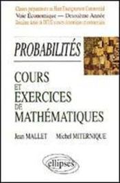 Probabilites Cours Et Exercices De Mathematiques Classes Prepas Hec Voie Economique Deuxieme Annee - Couverture - Format classique