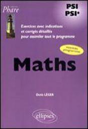Maths Psi-Psi* Exercices Avec Indications Et Corriges Detailles Pour Assimiler Le Nouveau Programme - Intérieur - Format classique