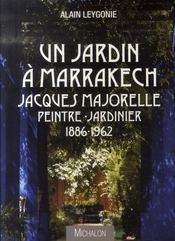 Un jardin à Marrakech ; Jacques Majorelle peintre-jardinier 1886-1962 - Intérieur - Format classique