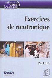Exercices de neutronique - Couverture - Format classique