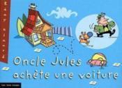 Oncle Jules Achete Une Voiture - Couverture - Format classique
