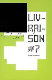 Livraison 7 ; bribes, ratures, fragments - Couverture - Format classique