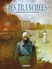 Vies tranchées ; les soldats fous de la Grande Guerre - Couverture - Format classique