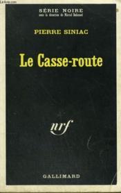 Le Casse-Route. Collection : Serie Noire N° 1271 - Couverture - Format classique