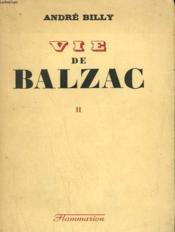 Vie De Balzac. Tome 2. - Couverture - Format classique
