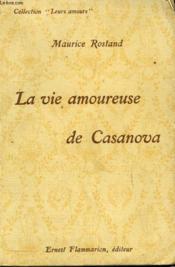 La Vie Amoureuse De Casanova. Collection : Leurs Amours. - Couverture - Format classique