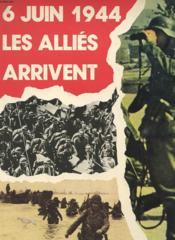 6 Juin 1944 - Les Allies Arrivent - Couverture - Format classique