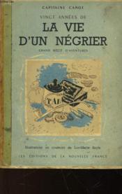 Vingt Annees De La Vie D'Un Negrier - Couverture - Format classique