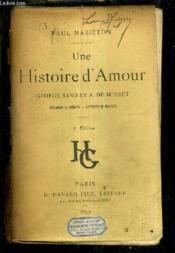 Une Histoire D'Amour George Sand Et A. De Musset Documents Inedits - Lettres De Musset /22e Edition. - Couverture - Format classique