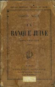 La Banque Juive - Roman D'Actualite Inedit. - Couverture - Format classique