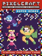 PIXEL CRAFT ; super-héros - Couverture - Format classique