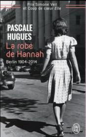 La robe de Hannah ; Berlin 1904-2014 - Couverture - Format classique
