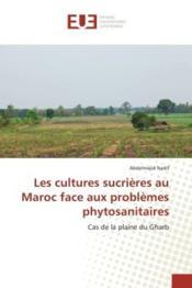 Les cultures sucrieres au maroc face aux problemes phytosanitaires - cas de la plaine du gharb - Couverture - Format classique