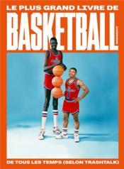Trashtalk ; le plus grand livre de basket-ball de tous les temps - Couverture - Format classique