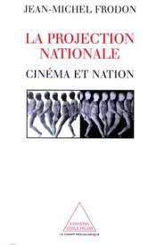 La projection nationale ; cinéma et nation - Couverture - Format classique
