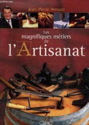 Les Magnifiques Metiers De L'Artisanat - Couverture - Format classique