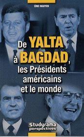 De yalta à bagdad, les présidents américains et le monde - Intérieur - Format classique