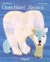 Ours Blanc, Dis-Moi... - Intérieur - Format classique