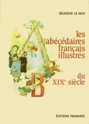 Les abécédaires français illustrés du XIXe siècle - Couverture - Format classique