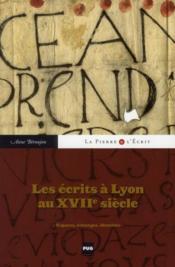 Les écrits à Lyon au XVII siècle - Couverture - Format classique