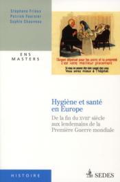 telecharger Hygiene et sante en Europe – de la fin du XVIIIe siecle aux lendemains de la premiere Guerre Mondiale livre PDF en ligne gratuit