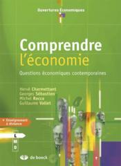 Comprendre l'économie ; questions économiques contemporaines - Couverture - Format classique