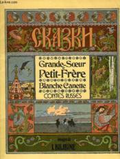 Grande-Soeur Et Petit-Frere, Blanche Canette, Contes Russes - Couverture - Format classique