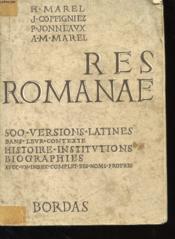 RES ROMANAE - 500 VERSIONS LATINES PRESENTEES DANS LE CADRE DE L'HISTOIRE DE LA CIVILISATION - CLASSE DU 2e CYCLE - CLASSES DE TERMINALES - Couverture - Format classique
