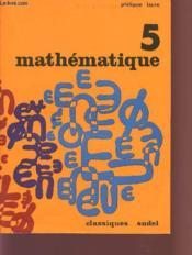 MATHEMATIQUE / CLASSE DE 5è. - Couverture - Format classique