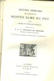 Histoire Admirable De L'Eglise De Nostre Dame Du Puy Et De L'Image Et Miracles D'Icelle - 1620 - Couverture - Format classique