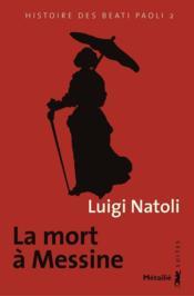 Histoire des Beati Paoli t.2 ; la mort à Messine - Couverture - Format classique