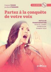 Partez à la conquête de votre voix ; outils de transformation : écoute, chant, expression, shabda yoga - Couverture - Format classique